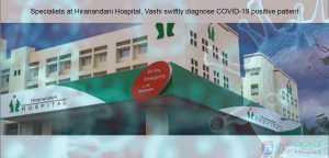 Specialists at Hiranandani Hospital, Vashi swiftly diagnose COVID-19 positive patient
